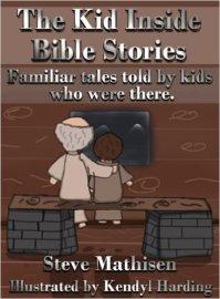 Kid Inside Bible Stories Steve Mathisen