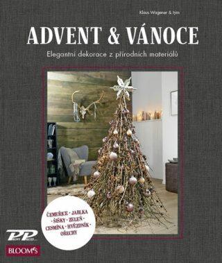 Advent a Vánoce - Elegantní dekorace z přírodních materiálů - Klaus Wagener