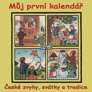 Můj první kalendář (České zvyky, svátky a tradice) - Jaroslav Major - audiokniha