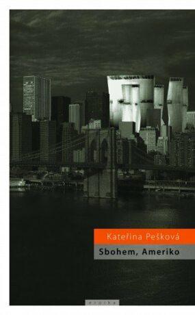 Sbohem, Ameriko - Kateřina Pešková - e-kniha