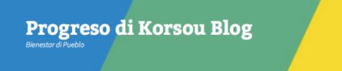Progreso di Korsou Blog - Bienestar di Pueblo