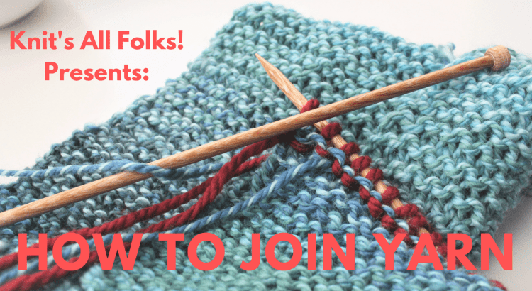 how to join yarn beginner knitter