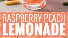 Raspberry Peach Lemonade Recipe