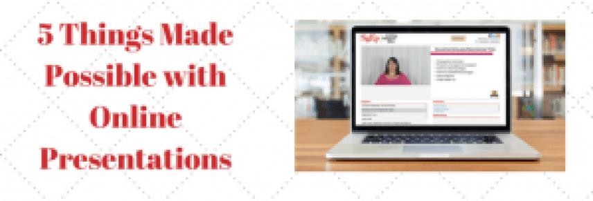 5 things made possible with online presentations
