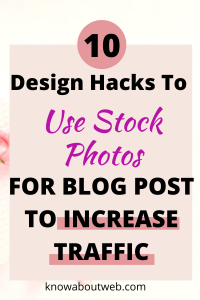 Read more about the article 10 Design Hacks For Using Stock Photos For Bloggers