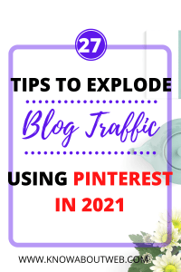 Read more about the article 27 Proven Tips To Explode Your Pinterest Traffic In 2021