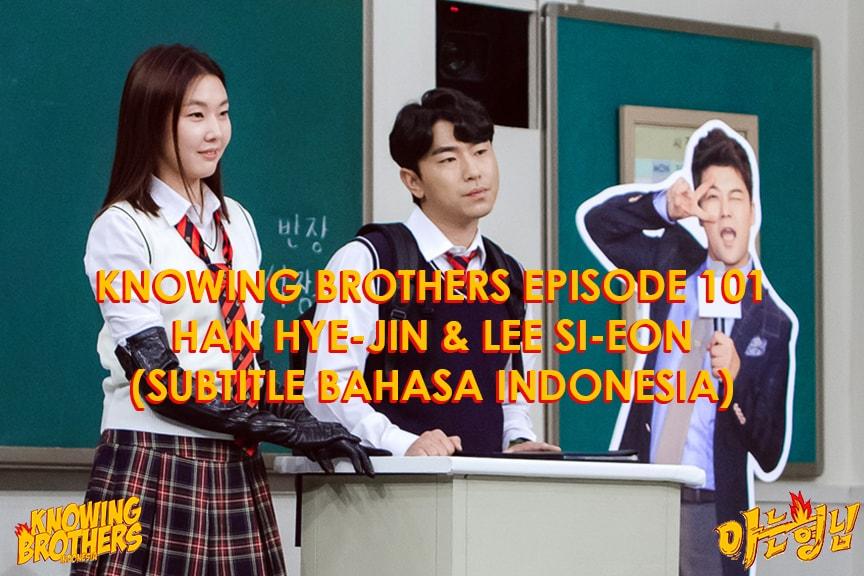 Nonton streaming online & download Knowing Bros eps 101 bintang tamu Han Hye-jin & Lee Si-eon subtitle bahasa Indonesia