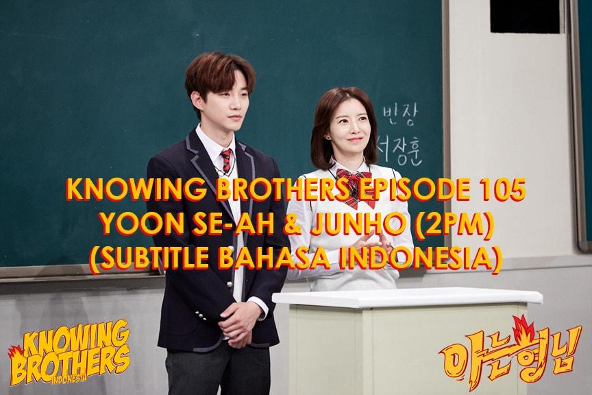 Nonton streaming online & download Knowing Bros eps 105 bintang tamu Yoon Se-ah & Junho 2PM subtitle bahasa Indonesia