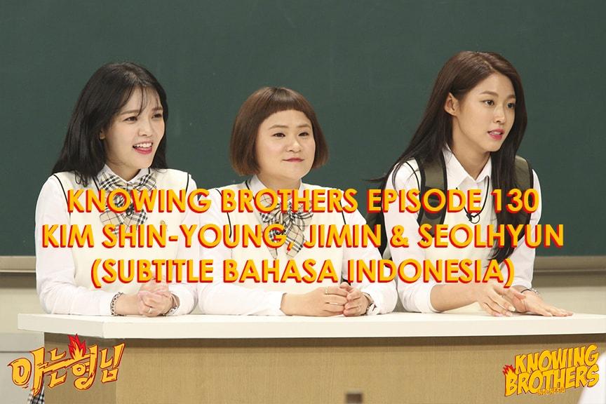 Nonton streaming online & download Knowing Bros eps 130 bintang tamu Kim Shin-young, Jimin & Seolhyun subtitle bahasa Indonesia