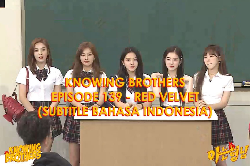 Nonton streaming online & download Knowing Bros eps 139 bintang tamu Red Velvet subtitle bahasa Indonesia