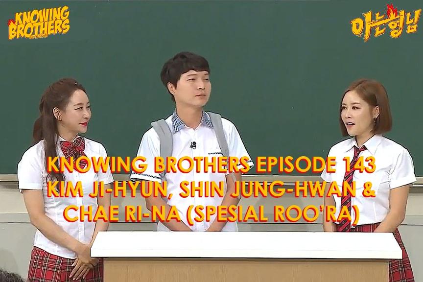 Nonton streaming online & download Knowing Bros eps 143 bintang tamu Kim Ji-hyun, Shin Jung-hwan & Chae Ri-na subtitle bahasa Indonesia