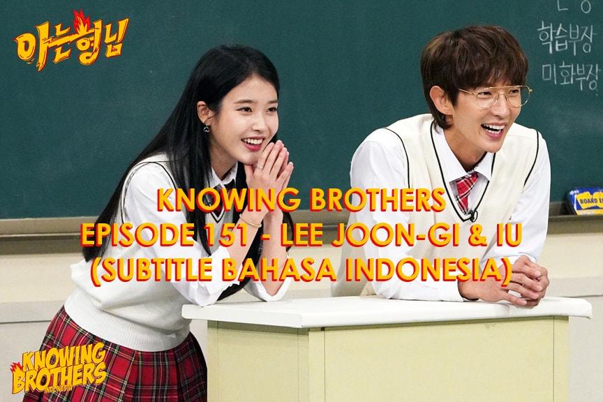 Nonton streaming online & download Knowing Bros eps 151 bintang tamu Lee Joon-gi & IU subtitle bahasa Indonesia