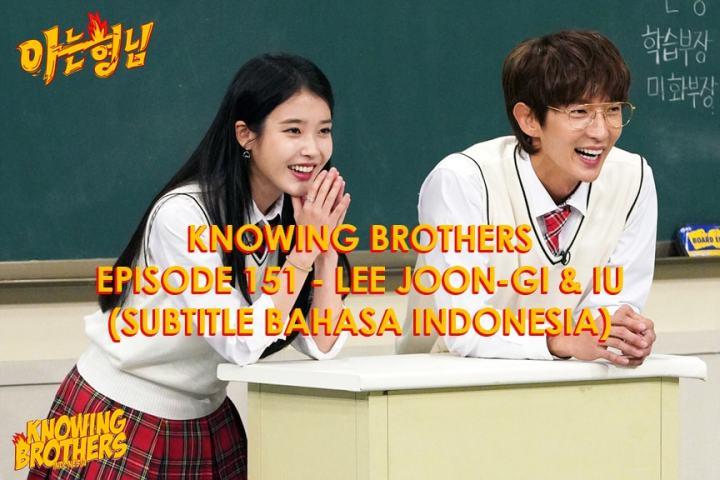 Knowing Brothers eps 151 – Lee Joon-gi & IU
