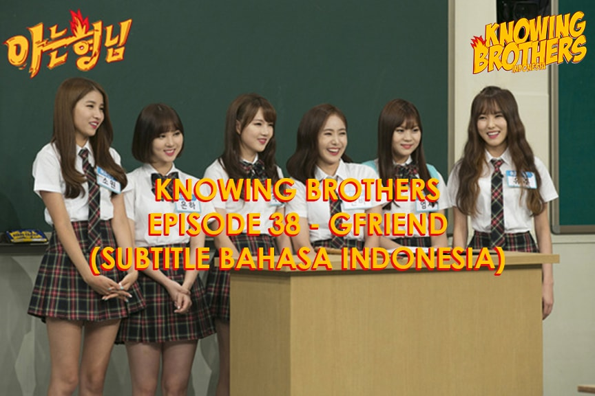 Nonton streaming online & download Knowing Bros eps 38 bintang tamu GFriend subtitle bahasa Indonesia