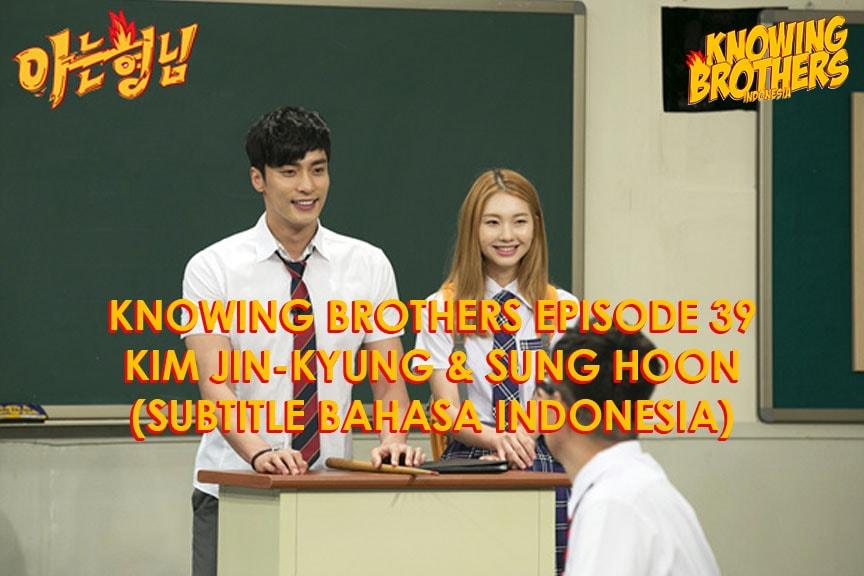 Nonton streaming online & download Knowing Bros eps 39 bintang tamu Sung Hoon & Kim Jin-kyung subtitle bahasa Indonesia