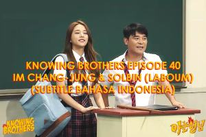 Knowing-Brothers-40-Im-Chang-jung-Solbin-Laboum