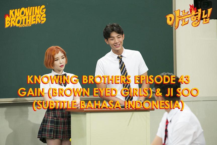Nonton streaming online & download Knowing Bros eps 43 bintang tamu Gain (Brown Eyed Girls) & Ji Soo subtitle bahasa Indonesia