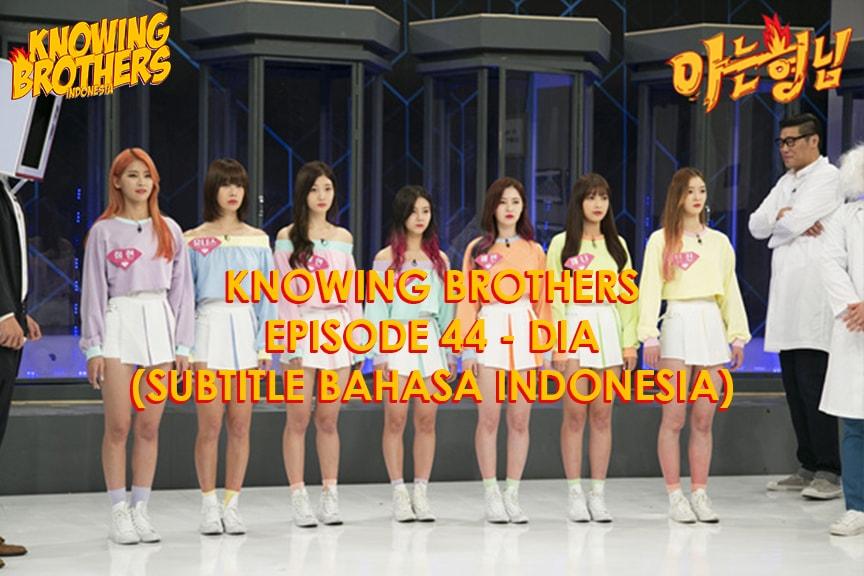 Nonton streaming online & download Knowing Bros eps 44 bintang tamu DIA subtitle bahasa Indonesia