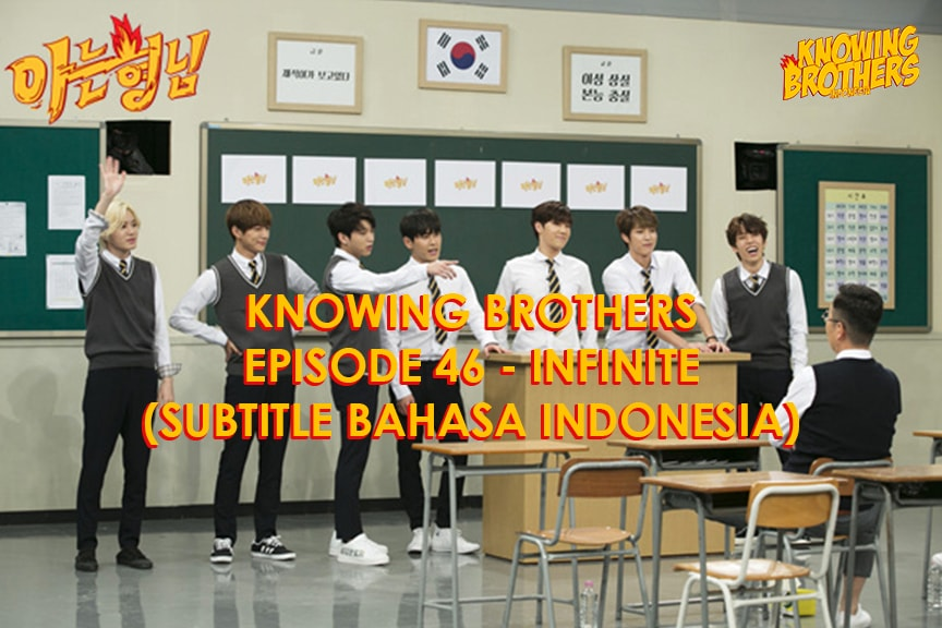 Nonton streaming online & download Knowing Bros eps 46 bintang tamu Infinite subtitle bahasa Indonesia
