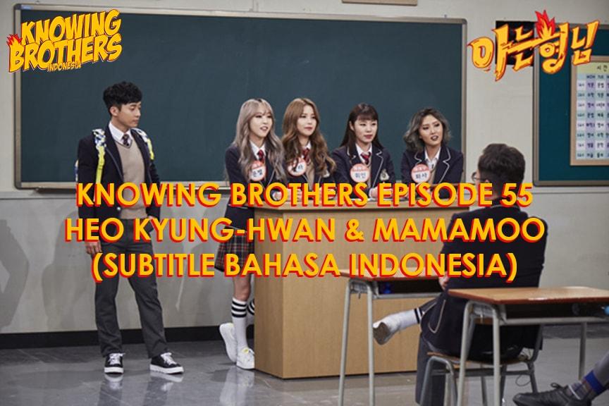 Nonton streaming online & download Knowing Bros eps 55 bintang tamu Heo Kyung-hwan & Mamamoo subtitle bahasa Indonesia