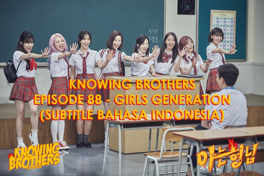 Nonton streaming online & download Knowing Bros eps 88 bintang tamu SNSD subtitle bahasa Indonesia