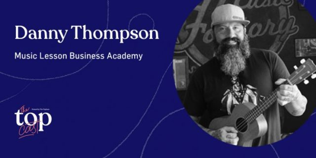 TopCast 223 - Is Practice Killing your Studio Business with Danny Thompson