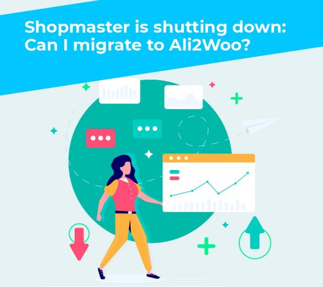Shopmaster is shutting down can i migrate to ali2woo min