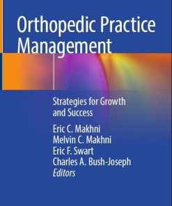 Orthopedic Practice Management: Strategies for Growth and Success-1st edition