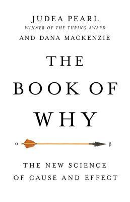 The Book of Why: The New Science of Cause and Effect