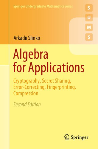 Algebra for Applications: Cryptography, Secret Sharing, Error-Correcting, Fingerprinting, Compression