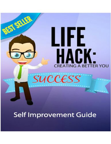 Life Hack : Creating a better you: self improvement guide