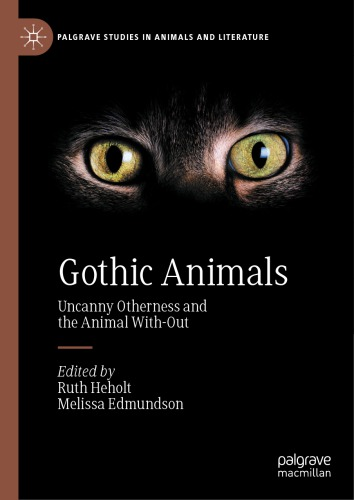 Gothic Animals: Uncanny Otherness And The Animal With-Out