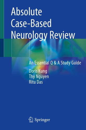 Absolute Case-Based Neurology Review: An Essential Q & A Study Guide