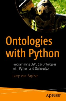Ontologies with Python: Programming OWL 2.0 Ontologies with Python and Owlready2