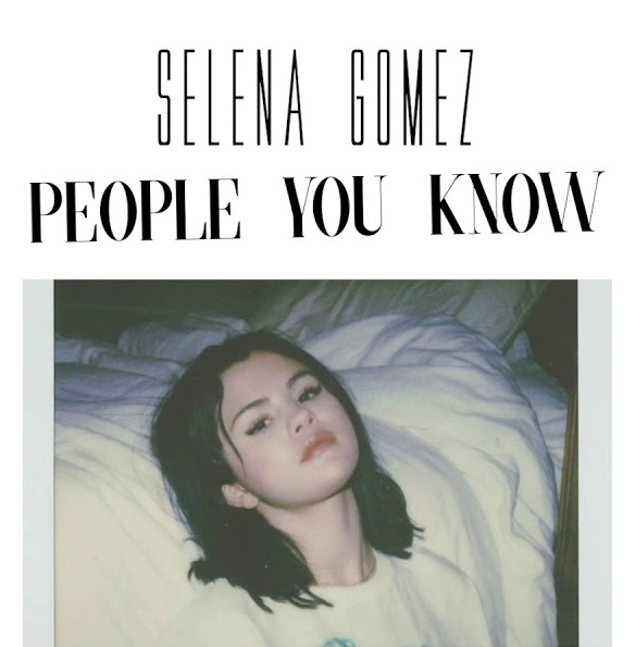 """People You Know"" Song by Selena Gomez"