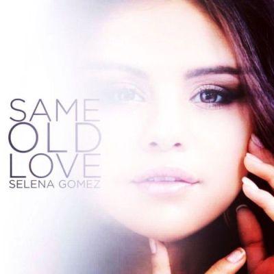 """Same Old Love"" Song by Selena Gomez"