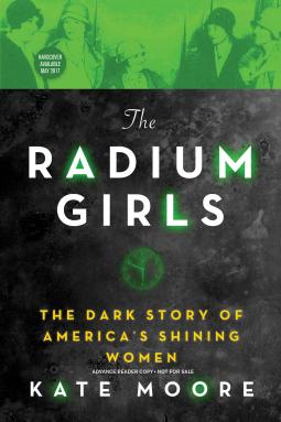 """The cover of Kate Moore's """"Radium Girls: The Dark History of America's Shining Women"""""""