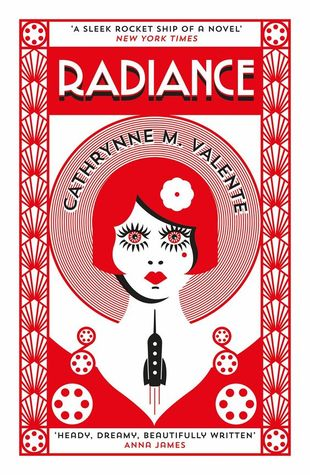 "UK cover of Catherynne M. Valente's ""Radiance."""