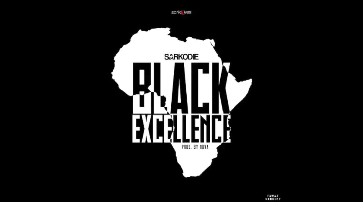 Brand new from Sarkodie(BLACK EXCELLENCE)