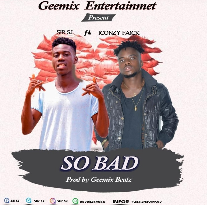 You are currently viewing SO BAD BY SIR.SJ FT ICONZY FIACK PROD BY GEEMIX BEATZ