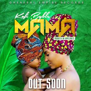 Kofi Byble to drop special mother's day song, MAMA on Saturday