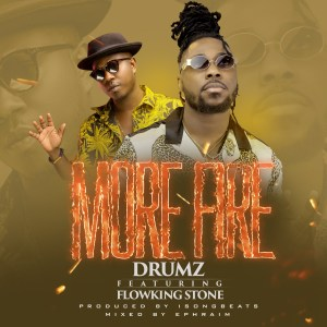 Drumz ft Flowkingstone (MORE FIRE)