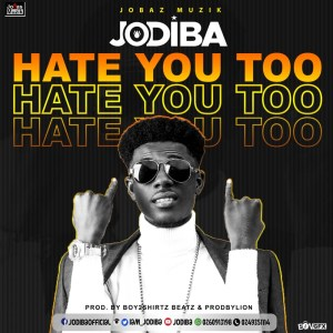 Jodiba – Hate You Too (Prod. by Boy2Shirtz Beatz & Prodbylion)