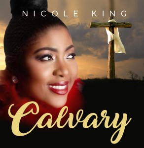 "Nicole King is uplifting believers with a brand new song and music video titled ""Calvary""."