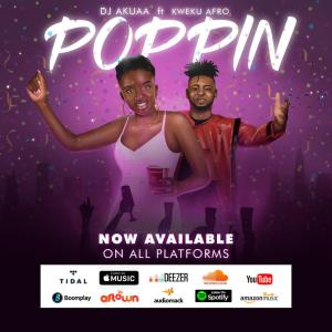 DJ Akuaa Out With 'Poppin' Featuring Kweku Afro