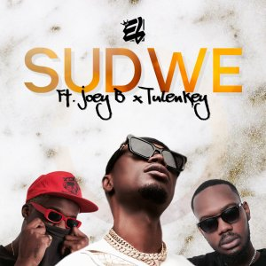 Read more about the article EL Engages Joey B And Tulenkey On New Single 'Sudwe'