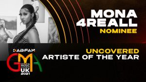 Ghana Music Awards UK Nominates Mona4reall As An Uncovered Artist
