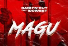 DOWNLOAD MP3: Cash'n'out Ft Idowest – Magu