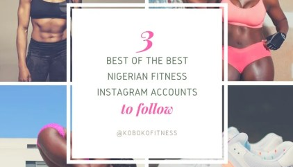 3 Best Of The Nigerian Fitness Instagram Accounts To Follow