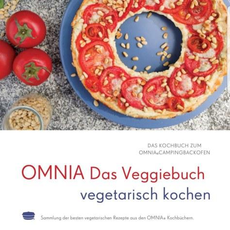 Das OMNIA veggiebuch: Eine Sammlung der besten vegetarischen Rezept für den Omnia Backofen in einem Kochbuch als E-Book